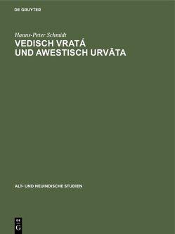 Vedisch vratá und awestisch urvata von Schmidt,  Hanns-Peter