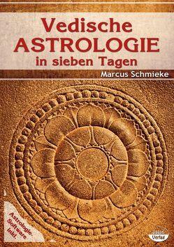 Vedische Astrologie in sieben Tagen von Schmieke,  Marcus