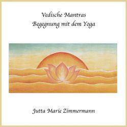 Vedische Mantras von Fuchs,  Rudolf, Zimmermann,  Jutta M