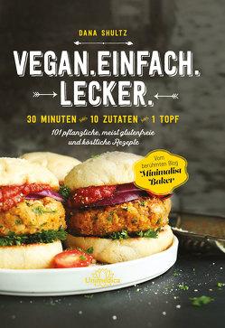 Vegan.Einfach.Lecker. – E-Book von Shultz,  Dana