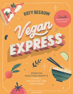Vegan Express – Schneller gekocht als geliefert (eBook) von Beskow,  Katy