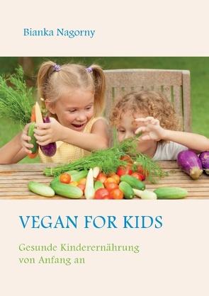 Vegan for Kids von Nagorny,  Bianka