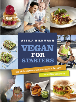Vegan for Starters – ePub-Version von Hildmann,  Attila, Schalk,  Johannes, Schwertner,  Justyna, Vollmeyer,  Simon
