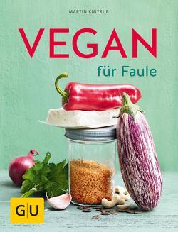 Vegan für Faule von Kintrup,  Martin