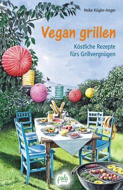 Vegan grillen von Kügler-Anger,  Heike, Schneevoigt,  Margret