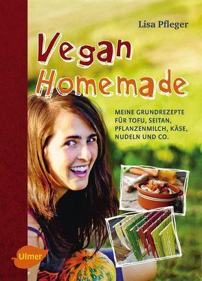Vegan Homemade von Pfleger,  Lisa
