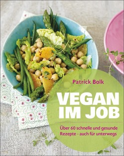 Vegan im Job von Bolk,  Patrick