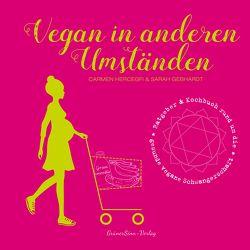 Vegan in anderen Umständen von Gebhardt,  Sarah, Hercegfi,  Carmen