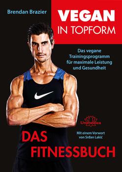 Vegan in Topform – Das Fitnessbuch von Brazier,  Brendan