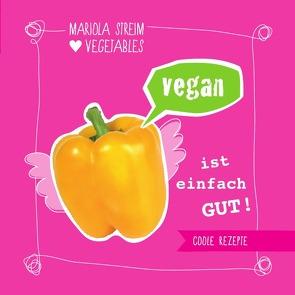 Vegan ist einfach gut! von Streim,  Mariola