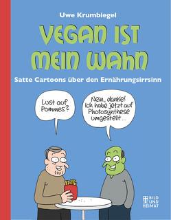 Vegan ist mein Wahn von Krumbiegel,  Uwe