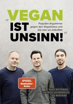 Vegan ist Unsinn! von Rittenau,  Niko, Schönfeld,  Patrick, Winters,  Ed