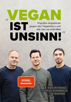 """Vegan ist Unsinn!"" von Kirschke,  Stefan, Rittenau,  Niko, Schönfeld,  Patrick, Winters,  Ed"