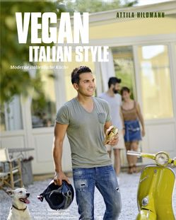 Vegan Italian Style – ePub-Version von Hildmann,  Attila, Schwertner,  Justyna, Vollmeyer,  Simon