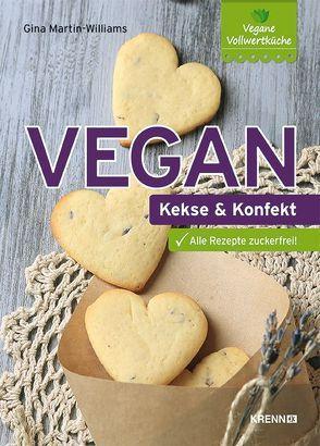 Vegan: Kekse und Konfekt von Martin-Williams,  Gina