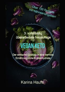 Vegan keto – Der einfache Einstieg in eine tierfreie Ernährung ohne Kohlenhydrate von Haufe,  Karina
