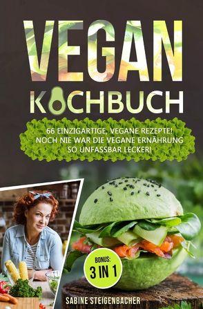 Vegan Kochbuch von Steigenbacher,  Sabine