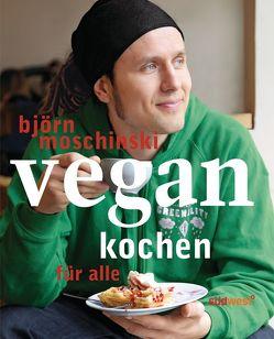 Vegan kochen für alle von Moschinski,  Björn