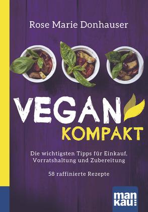 Vegan kompakt von Donhauser,  Rose Marie