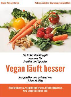 Vegan läuft besser – Die leckersten Rezepte von und für Foodies & Sportler von Achilles,  Achim, Austin,  Ellen-Jane, Scholz,  Christine, Scholz,  Knut