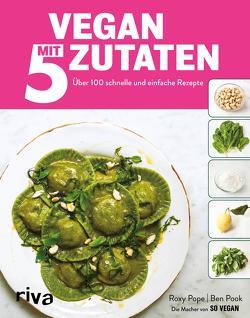 Vegan mit 5 Zutaten von Riva Verlag