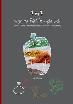 Vegan mit Familie geht doch! von Lüßenhop,  Anke
