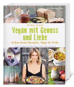 Vegan mit Genuss und Liebe von Frost,  Erika