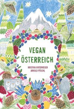 Vegan Österreich von Pöschl,  Arnold, Unterweger,  Kristina