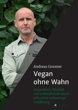 Vegan ohne Wahn von Gössner,  Andreas