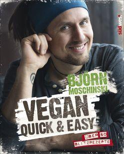 Vegan quick & easy von Moschinski,  Björn
