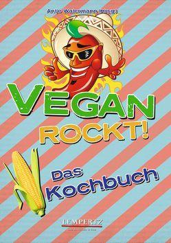 Vegan Rockt! Das Kochbuch von Watermann,  Antje