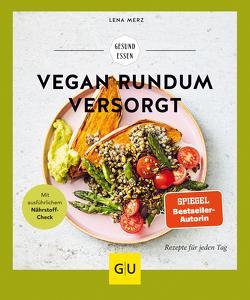Vegan rundum versorgt von Dexheimer,  Johanna, Merz,  Lena
