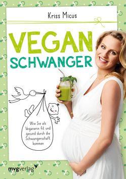Vegan schwanger von Micus,  Kriss