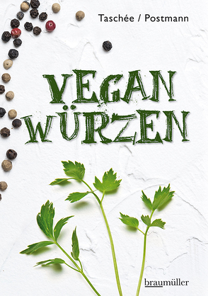 Vegan würzen von Postmann,  Klaus, Taschée,  Simone