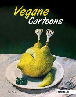 Vegane Cartoons von Bergmayr,  Johanna, Ettenauer,  Clemens
