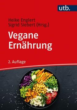 Vegane Ernährung von Englert,  Heike, Siebert,  Sigrid