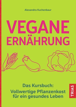 Vegane Ernährung von Kuchenbaur,  Alexandra