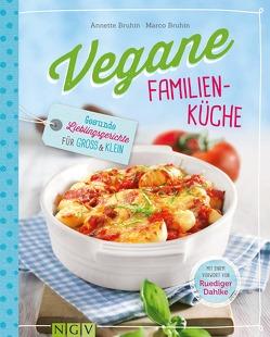 Vegane Familienküche von Bruhin,  Annette, Bruhin,  Marco, Dahlke,  Dr. Ruediger