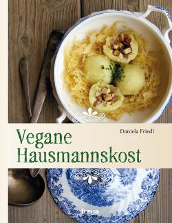 Vegane Hausmannskost von Friedl,  Daniela