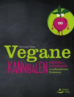 Vegane Kannibalen von Dietz,  Michael