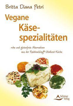 Vegane Käsespezialitäten von Petri,  Britta Diana