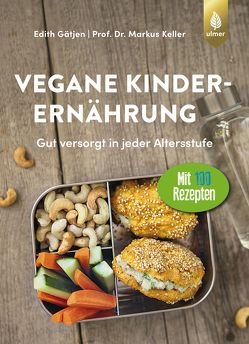 Vegane Kinderernährung von Gätjen,  Edith, Keller,  Markus