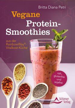 Vegane Protein-Smoothies aus der RainbowWay®-Vitalkost-Küche von Petri,  Britta Diana, Ullmann,  Jörg