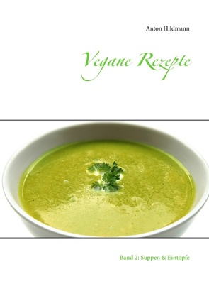 Vegane Rezepte von Hildmann,  Anton