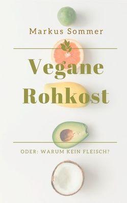 Vegane Rohkost von Sommer,  Markus