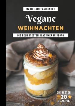 Vegane Weihnachten von Wackenhut,  Marie-Luise