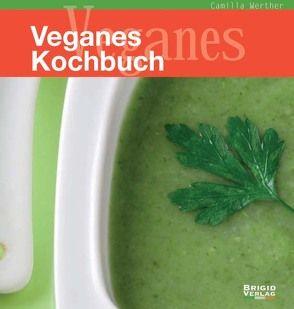 Veganes Kochbuch von Werther,  Camilla