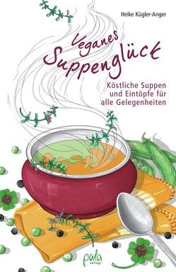 Veganes Suppenglück von Bauer,  Karin, Kügler-Anger,  Heike