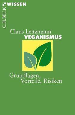 Veganismus von Keller,  Markus, Leitzmann,  Claus, Weder,  Stine