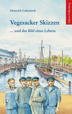 Vegesacker Skizzen von Labentsch,  Heinrich